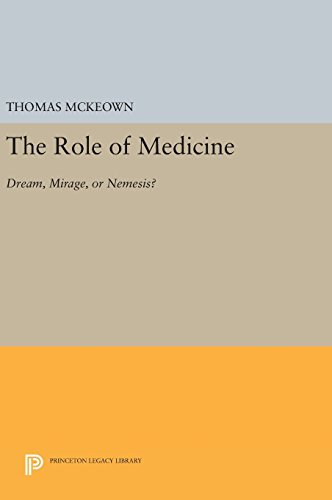 9780691643663: The Role of Medicine: Dream, Mirage, or Nemesis? (Princeton Legacy Library)