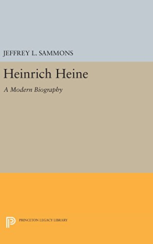9780691643717: Heinrich Heine: A Modern Biography (Princeton Legacy Library)