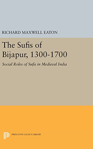9780691643779: The Sufis of Bijapur, 1300-1700: Social Roles of Sufis in Medieval India (Princeton Legacy Library)
