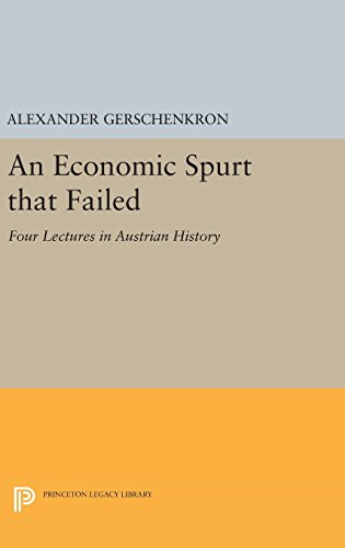 9780691643847: An Economic Spurt That Failed: Four Lectures in Austrian History