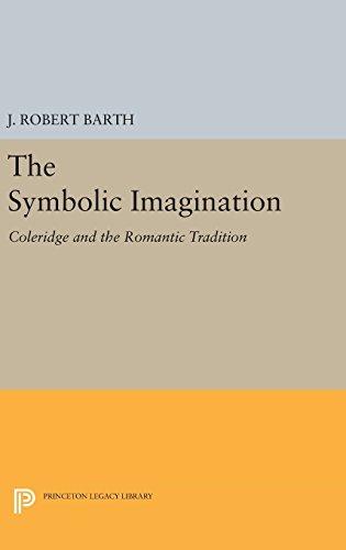 9780691643946: The Symbolic Imagination: Coleridge and the Romantic Tradition (Princeton Essays in Literature)