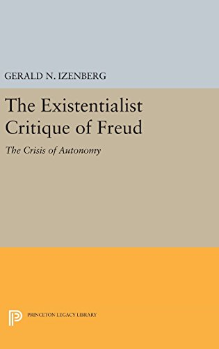 9780691644134: The Existentialist Critique of Freud: The Crisis of Autonomy (Princeton Legacy Library)