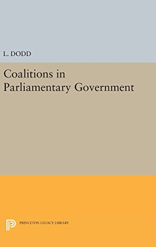 9780691644301: Coalitions in Parliamentary Government (Princeton Legacy Library)