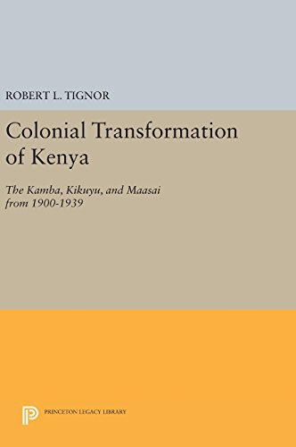9780691644523: Colonial Transformation of Kenya: The Kamba, Kikuyu, and Maasai from 1900-1939 (Princeton Legacy Library)