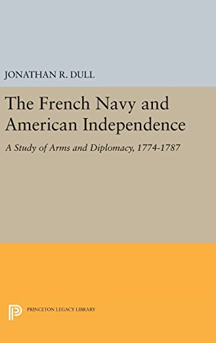 9780691644677: The French Navy and American Independence: A Study of Arms and Diplomacy, 1774-1787 (Princeton Legacy Library)