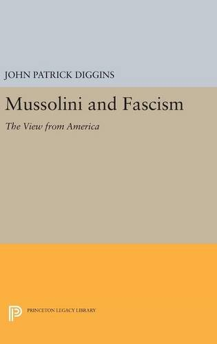 9780691644974: Mussolini and Fascism: The View from America (Princeton Legacy Library)
