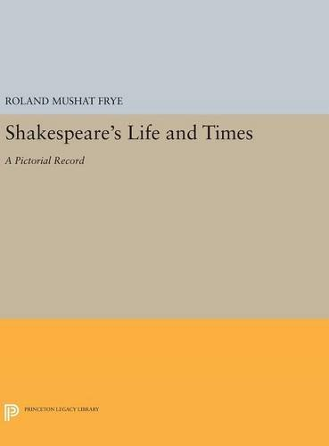9780691644998: Shakespeare's Life and Times: A Pictorial Record (Princeton Legacy Library)