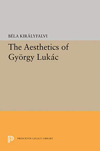 9780691645070: The Aesthetics of Gyorgy Lukacs (Princeton Essays in Literature)