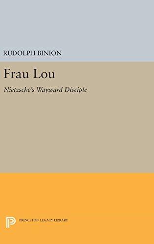 9780691645605: Frau Lou: Nietzsche's Wayward Disciple (Princeton Legacy Library)
