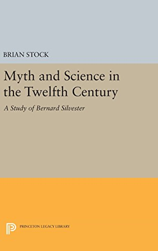 9780691646350: Myth and Science in the Twelfth Century: A Study of Bernard Silvester (Princeton Legacy Library)