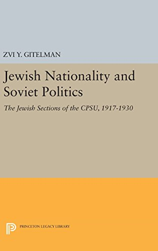 9780691646367: Jewish Nationality and Soviet Politics: The Jewish Sections of the CPSU, 1917-1930 (Princeton Legacy Library)