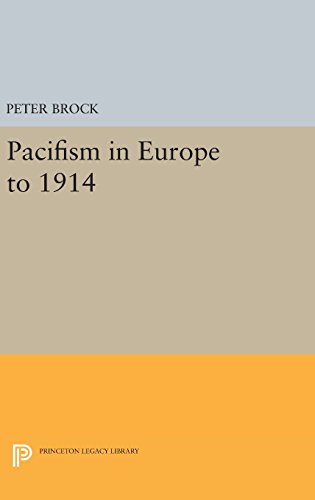 9780691646596: Pacifism in Europe to 1914 (Princeton Legacy Library)