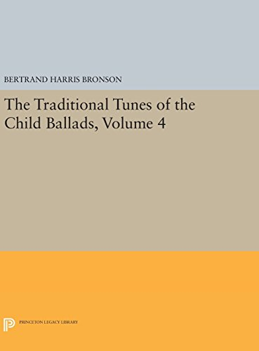 9780691646602: The Traditional Tunes of the Child Ballads, Volume 4 (Princeton Legacy Library)