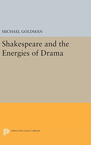 9780691646619: Shakespeare and the Energies of Drama (Princeton Legacy Library)