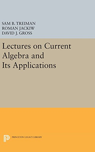 9780691646695: Lectures on Current Algebra and Its Applications (Princeton Series in Physics)