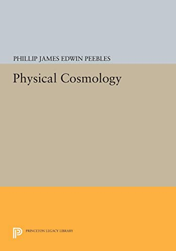 9780691646961: Physical Cosmology (Princeton Series in Physics)