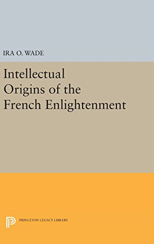 9780691647012: Intellectual Origins of the French Enlightenment (Princeton Legacy Library)