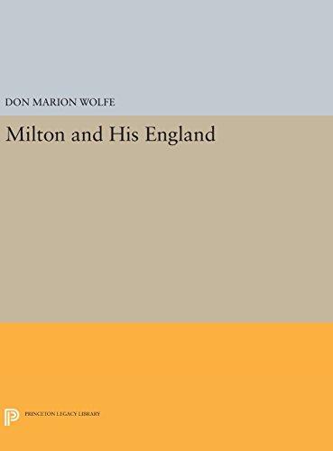 9780691647029: Milton and His England (Princeton Legacy Library)