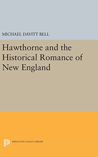9780691647210: Hawthorne and the Historical Romance of New England (Princeton Legacy Library)