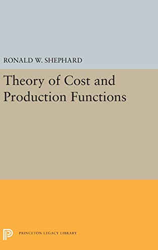 9780691647524: Theory of Cost and Production Functions (Princeton Studies in Mathematical Economics)