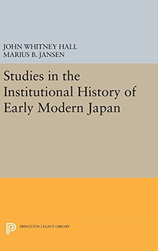 9780691647647: Studies in the Institutional History of Early Modern Japan (Princeton Legacy Library)