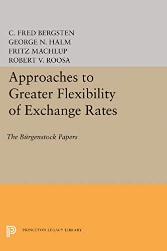 9780691647814: Approaches to Greater Flexibility of Exchange Rates: The Bürgenstock Papers