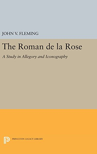 9780691648576: The Roman de la Rose: A Study in Allegory and Iconography (Princeton Legacy Library)