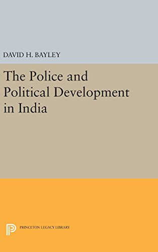 9780691648606: Police and Political Development in India (Princeton Legacy Library)