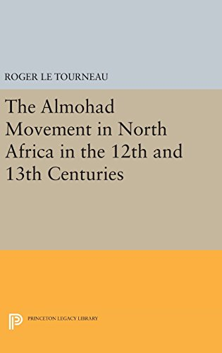9780691648644: Almohad Movement in North Africa in the 12th and 13th Centuries (Princeton Legacy Library)