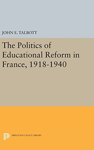 9780691648736: The Politics of Educational Reform in France, 1918-1940 (Princeton Legacy Library)