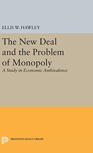 9780691648835: The New Deal and the Problem of Monopoly (Princeton Legacy Library)