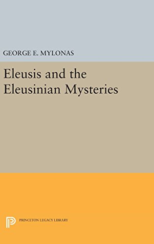 9780691648873: Eleusis and the Eleusinian Mysteries (Princeton Legacy Library)
