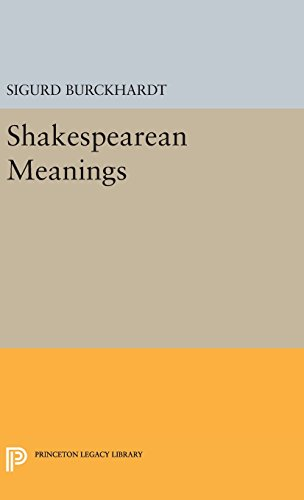 9780691649160: Shakespearean Meanings (Princeton Legacy Library)