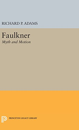 9780691649177: Faulkner: Myth and Motion (Princeton Legacy Library)
