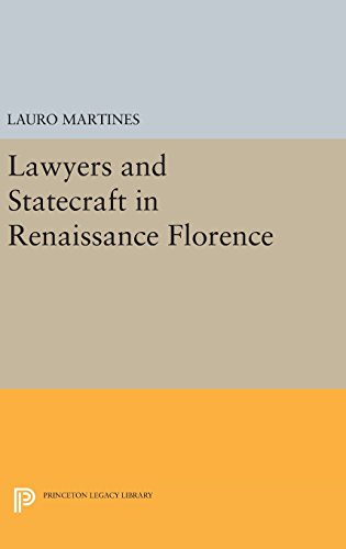 Lawyers and Statecraft in Renaissance Florence (Hardback): Lauro Martines