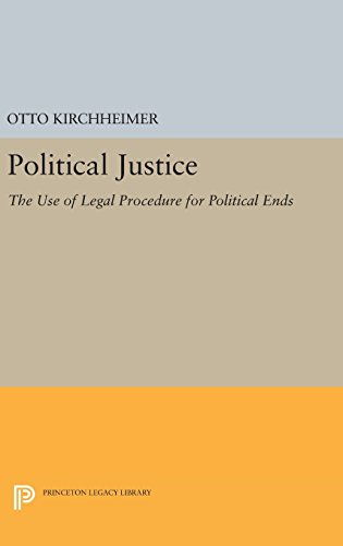 9780691649436: Political Justice: The Use of Legal Procedure for Political Ends