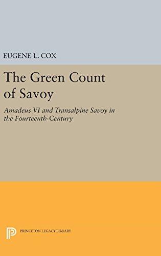 9780691649788: The Green Count of Savoy: Amedeus VI and Transalpine Savoy in the Fourteenth-century