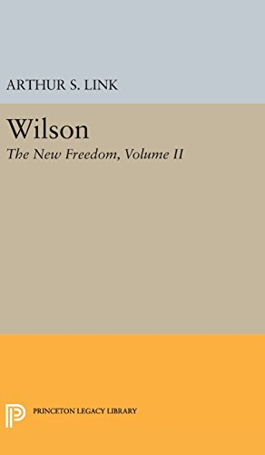 9780691649948: 2: Wilson, Volume II: The New Freedom (Princeton Legacy Library)