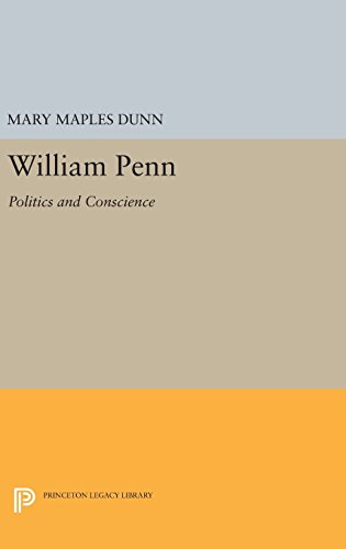 9780691649979: William Penn: Politics and Conscience (Princeton Legacy Library)