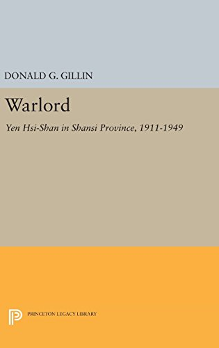 9780691650135: Warlord: Yen Hsi-Shan in Shansi Province, 1911-1949 (Princeton Legacy Library)