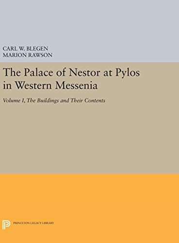 9780691650265: The Palace of Nestor at Pylos in Western Messenia, Vol. 1: The Buildings and Their Contents (Princeton Legacy Library)