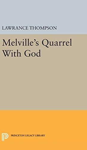 Melville s Quarrel With God (Hardback): Lawrance Roger Thompson