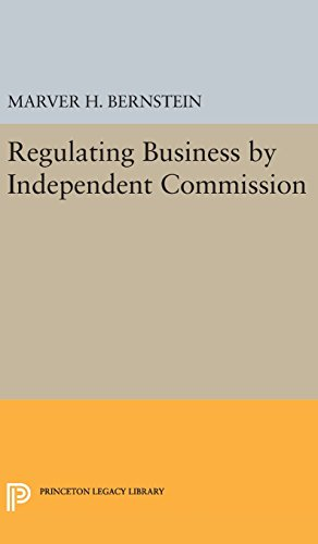 9780691650388: Regulating Business by Independent Commission (Princeton Legacy Library)