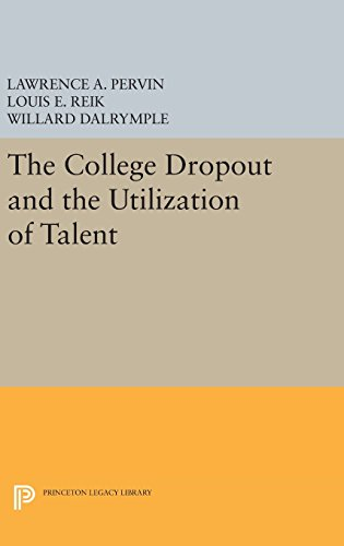 9780691650425: The College Dropout and the Utilization of Talent (Princeton Legacy Library)
