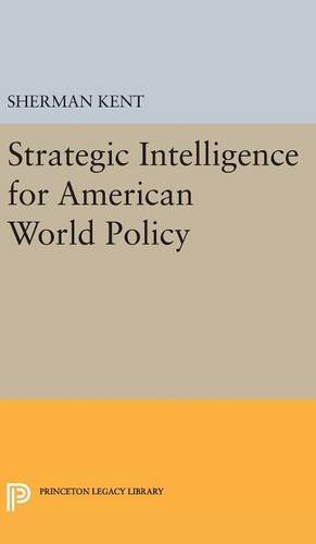 9780691650654: Strategic Intelligence for American World Policy (Princeton Legacy Library)