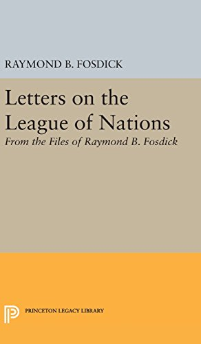 9780691650692: Letters on the League of Nations: From the Files of Raymond B. Fosdick. Supplementary volume to The Papers of Woodrow Wilson (Princeton Legacy Library)