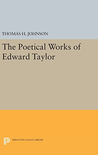 9780691650708: The Poetical Works of Edward Taylor (Princeton Legacy Library)