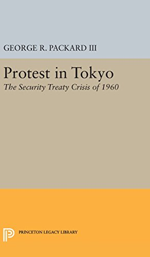 9780691650746: Protest in Tokyo: The Security Treaty Crisis of 1960 (Princeton Legacy Library)
