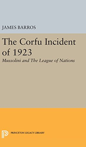 The Corfu Incident of 1923 and#8211; Mussolini: James Barros