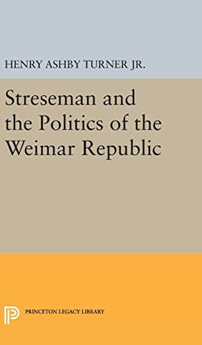 9780691651170: Streseman and Politics of Weimar Republic (Princeton Legacy Library)